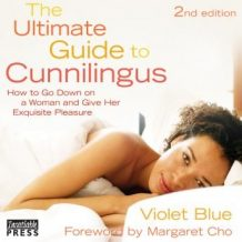 The Ultimate Guide to Cunnilingus: 2nd Edition: How to Go Down on a Woman and Give Her Exquisite Pleasure