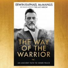 The Way of the Warrior: An Ancient Path to Inner Peace