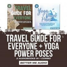 Travel Guide for Everyone + Yoga Power Poses: 2 Audiobooks in 1 Combo