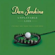 Unplayable Lies: The Only Golf Book You'll Ever Need