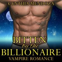 Vampire Romance: Bitten by The Billionaire (Paranormal Fantasy Alpha Vampire Romance)