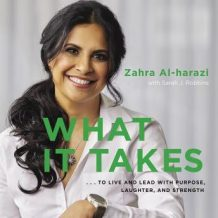 What It Takes: To Live And Lead with Purpose, Laughter, and Strength
